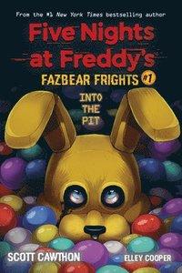 bokomslag Into the Pit (Five Nights at Freddy's: Fazbear Frights #1)