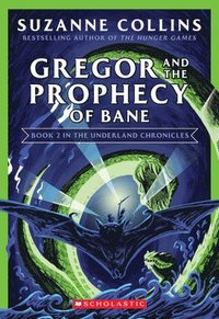 bokomslag Gregor And The Prophecy Of Bane (The Underland Chronicles #2: New Edition)