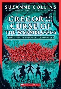 bokomslag Gregor And The Curse Of The Warmbloods (The Underland Chronicles #3: New Edition)