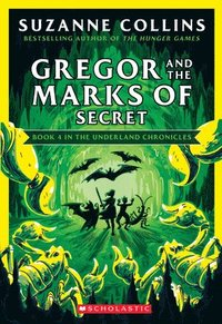 bokomslag Gregor And The Marks Of Secret (The Underland Chronicles #4: New Edition)