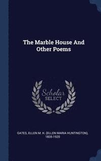 bokomslag The Marble House and Other Poems