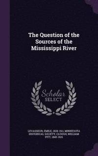 bokomslag The Question of the Sources of the Mississippi River