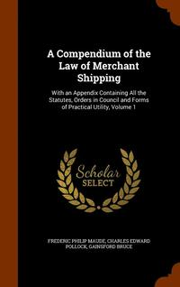 bokomslag A Compendium of the Law of Merchant Shipping