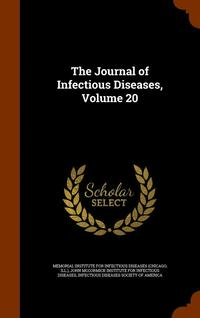 bokomslag The Journal of Infectious Diseases, Volume 20