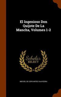 bokomslag El Ingenioso Don Quijote de la Mancha, Volumes 1-2
