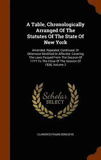 bokomslag A Table, Chronologically Arranged of the Statutes of the State of New York