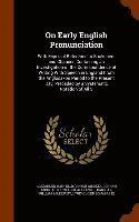 bokomslag On Early English Pronunciation