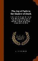 bokomslag The Joy of Faith in the Shadow of Death