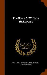 bokomslag The Plays of William Shakspeare