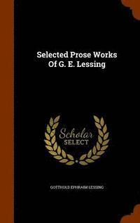bokomslag Selected Prose Works of G. E. Lessing