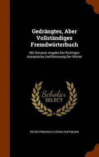 bokomslag Gedrangtes, Aber Vollstandiges Fremdworterbuch