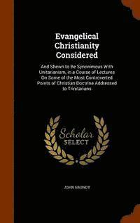 bokomslag Evangelical Christianity Considered