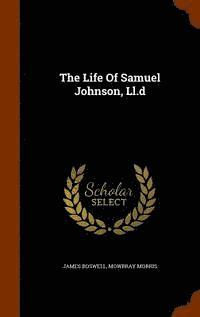 bokomslag The Life of Samuel Johnson, LL.D