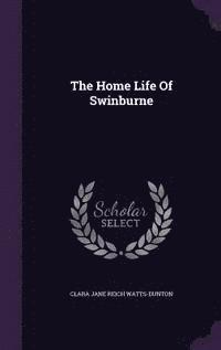bokomslag The Home Life of Swinburne