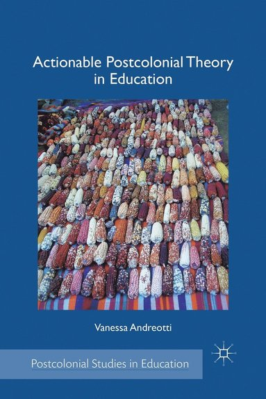 bokomslag Actionable Postcolonial Theory in Education