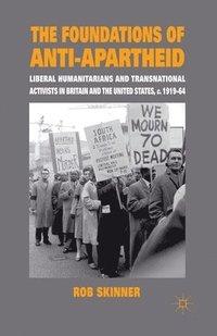 bokomslag The Foundations of Anti-Apartheid