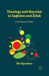 bokomslag Theology and Marxism in Eagleton and Zizek