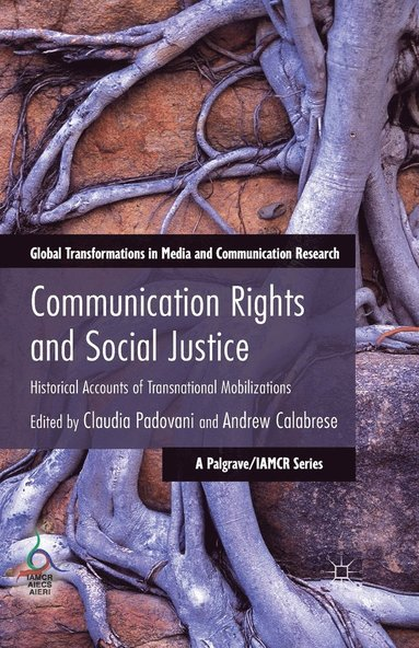 bokomslag Communication Rights and Social Justice: Historical Accounts of Transnational Mobilizations