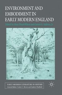 bokomslag Environment and Embodiment in Early Modern England
