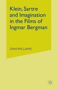 bokomslag Klein, Sartre and Imagination in the Films of Ingmar Bergman
