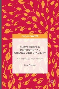 bokomslag Subversion in Institutional Change and Stability