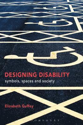 bokomslag Designing Disability: Symbols, Space, and Society