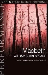 bokomslag Macbeth: Arden Performance Editions