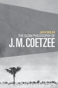 bokomslag The Slow Philosophy of J. M. Coetzee