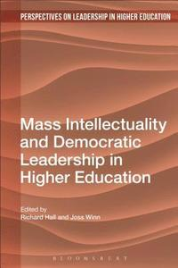 bokomslag Mass Intellectuality and Democratic Leadership in Higher Education
