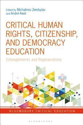 bokomslag Critical Human Rights, Citizenship, and Democracy Education: Entanglements and Regenerations