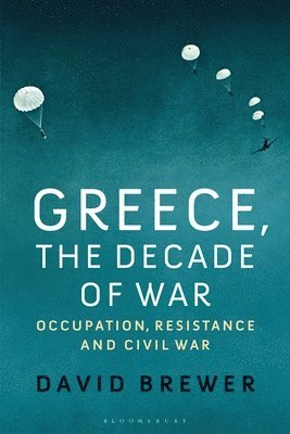 bokomslag Greece, the Decade of War: Occupation, Resistance and Civil War