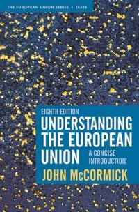 bokomslag Understanding the European Union: A Concise Introduction
