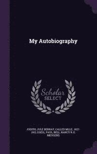 bokomslag My Autobiography