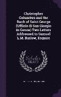 bokomslag Christopher Columbus and the Bank of Saint George (Ufficio Di San Giorgio in Genoa) Two Letters Addressed to Samuel L.M. Barlow, Esquire