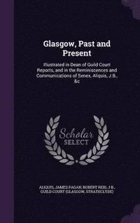 bokomslag Glasgow, Past and Present