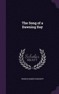 bokomslag The Song of a Dawning Day