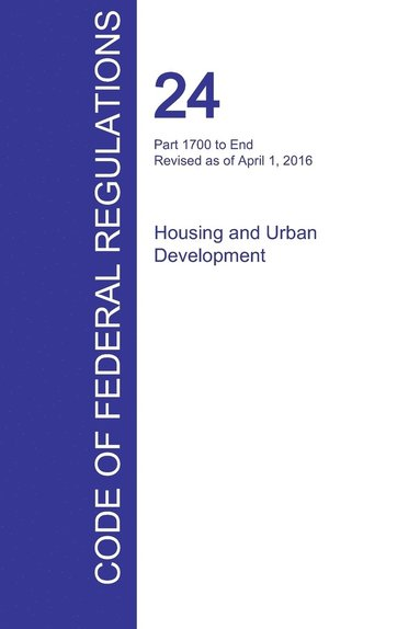Cfr 24, Part 1700 to End, Housing and Urban Development