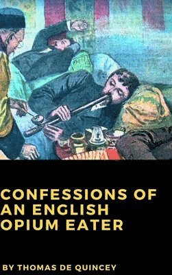 bokomslag Confessions of an English Opium Eater