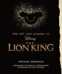 bokomslag The Art And Making Of The Lion King: Foreword By Thomas Schumacher, Afterword By Jon Favreau