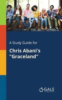 bokomslag A Study Guide for Chris Abani's Graceland