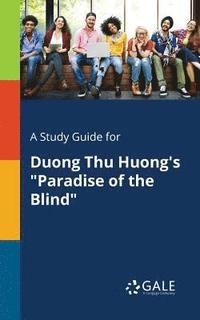 bokomslag A Study Guide for Duong Thu Huong's Paradise of the Blind