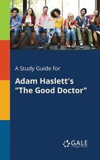 bokomslag A Study Guide for Adam Haslett's the Good Doctor