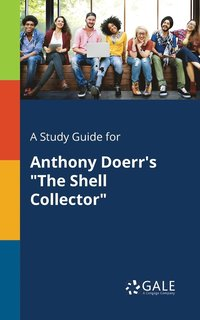 bokomslag A Study Guide for Anthony Doerr's The Shell Collector