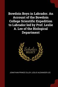 bokomslag Bowdoin Boys in Labrador. an Account of the Bowdoin College Scientific Expedition to Labrador Led by Prof. Leslie A. Lee of the Biological Department