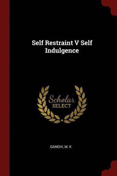 bokomslag Self Restraint V Self Indulgence