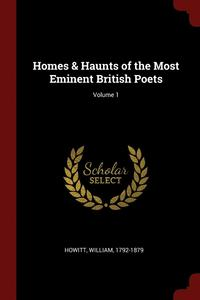 bokomslag Homes &; Haunts of the Most Eminent British Poets; Volume 1