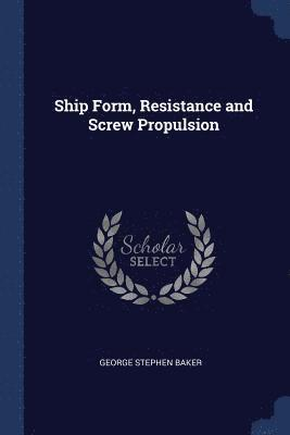 Ship Form, Resistance and Screw Propulsion 1