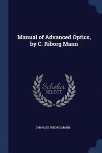 bokomslag Manual of Advanced Optics, by C. Riborg Mann