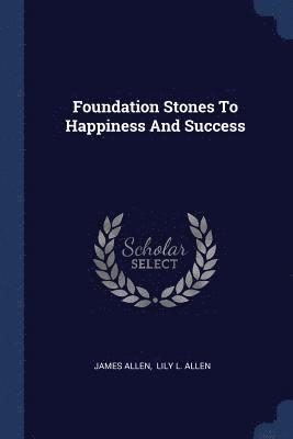 bokomslag Foundation Stones to Happiness and Success