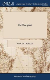 bokomslag The Man-Plant: Or, Scheme For Increasing